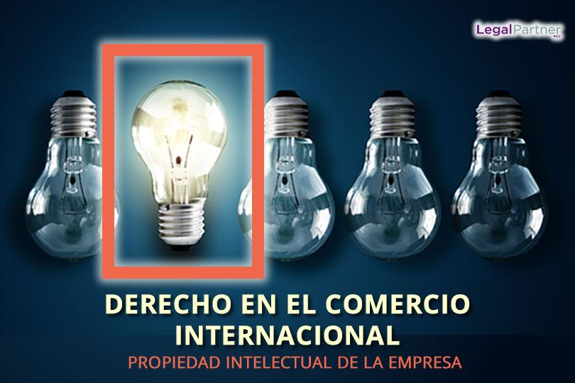 DERECHO EN EL COMERCIO INTERNACIONAL Propiedad intelectual en la empresa.